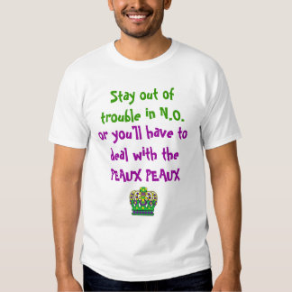 Stay out of trouble in N.O. MARDI GRAS Shirt