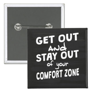 Stay Out Of Your Comfort Zone Button