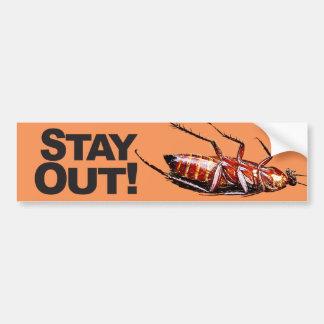 Stay Out w/Roach - Bumper Sticker