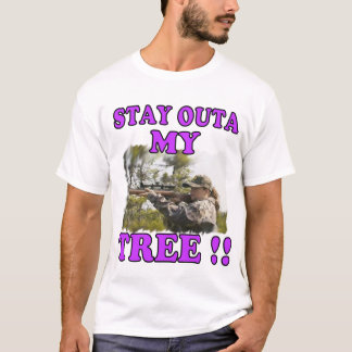 stay outa my tree T-Shirt