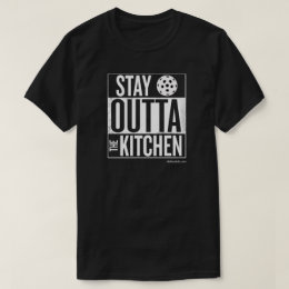 """""""Stay Outta the Kitchen"""" Pickleball T-Shirt"""