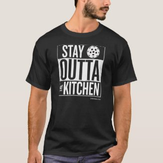 """Stay Outta the Kitchen"" Pickleball T-Shirt"