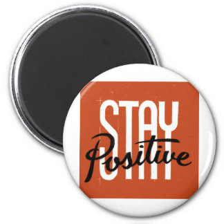 Stay Positive 2 Inch Round Magnet