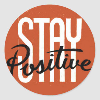 Stay Positive Classic Round Sticker
