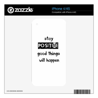 stay positive good thing will happen decals for the iPhone 4S