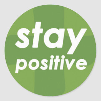 Stay Positive on Green Plus Classic Round Sticker