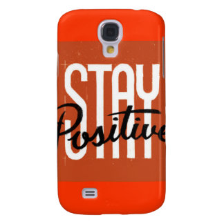 Stay Positive Samsung Galaxy S4 Case