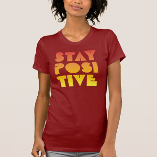 Stay Positive Shirt