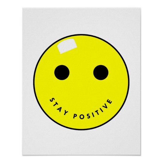 Stay Positive Smiley Poster