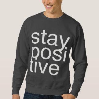 stay positive sweatshirt