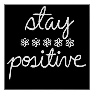 Stay Positive Text Quote White Chalk On Black Poster