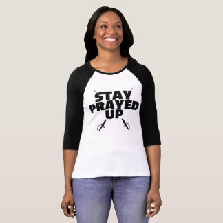 """Stay Prayed Up"" Official Nobility LifeStyle T-shirt"