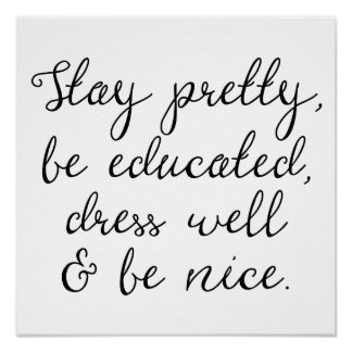 Stay Pretty & Be Nice | Calligraphy Script Poster
