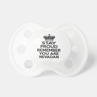 STAY PROUD YOU ARE NEVADAN BooginHead PACIFIER