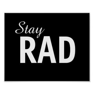 "Stay Rad 8"" x 10"" Frameable Poster"