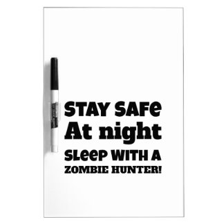 Stay Safe At Night Sleep With A Zombie Hunter Dry Erase Board