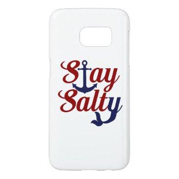 Beach Themed Stay Salty Nautical Art Samsung Galaxy S7 Case