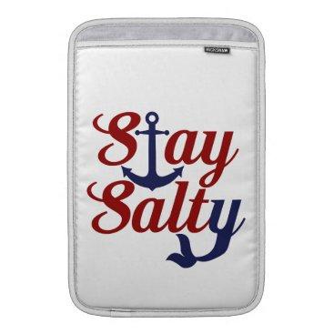Beach Themed Stay Salty Nautical Art Sleeve For MacBook Air