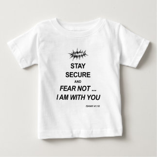Stay Secure, I Am With You Baby T-Shirt