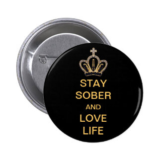 Stay Sober and Love Life Button