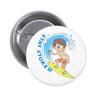 STAY STOKED 2 INCH ROUND BUTTON