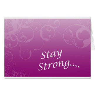 Stay Strong... Card