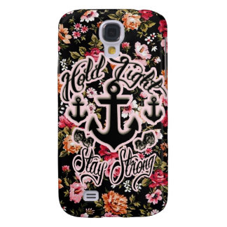 Stay Strong Hold Tight Retro Nautical art. Samsung Galaxy S4 Case