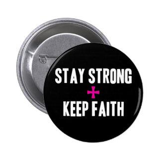 Stay Strong + Keep Faith Button