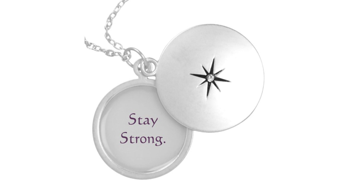 Stay Strong Quote Locket Necklace Zazzle