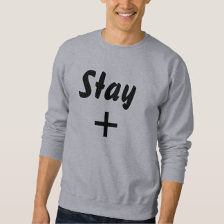 Stay + sweatshirt