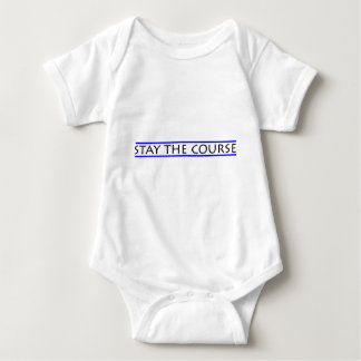 STAY THE COURSE BABY BODYSUIT