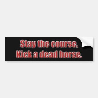 Stay the course Bumper red Bumper Sticker