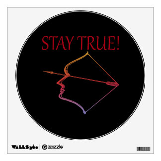 Stay True 2 Wall Decal