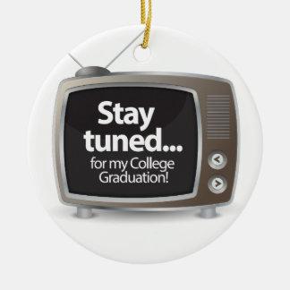 Stay Tuned for my College Graduation Ceramic Ornament