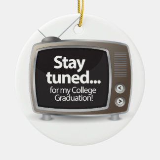 Stay Tuned for my College Graduation Double-Sided Ceramic Round Christmas Ornament