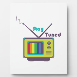 Stay Tuned Display Plaque