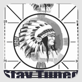 Stay Tuned with Indain Head Test Pattern Square Sticker