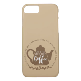 Stay up late. Get up early. Coffee iPhone 8/7 Case