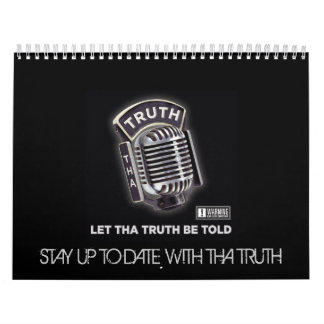 STAY UP TO DATE WITH THA TRUTH CALENDAR