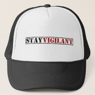 Stay Vigilant Trucker Hat