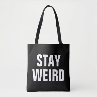 STAY WEIRD black and white typography tote bag
