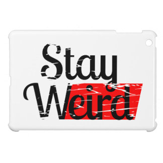 Stay Weird Cover For The iPad Mini