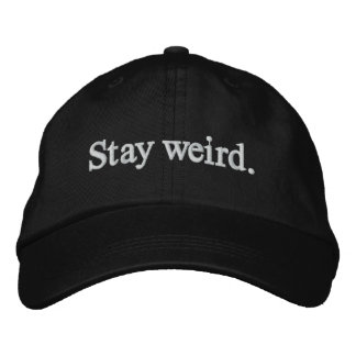 Stay weird. Embroidered Hat