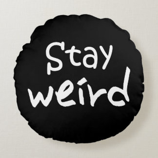 Stay Weird - Funky Black and White Pillow