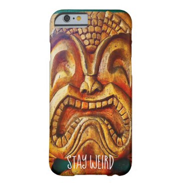 "Hawaiian Themed ""Stay Weird"" Quote, Fun Retro Wood Tiki Face Photo Barely There iPhone 6 Case"