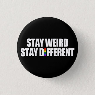 Stay Weird Stay Different Button