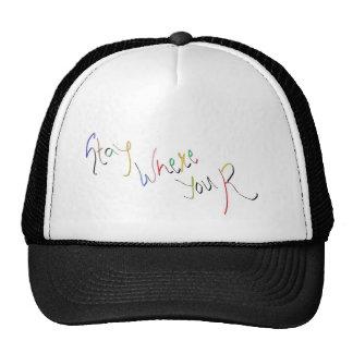 Stay where u r trucker hat
