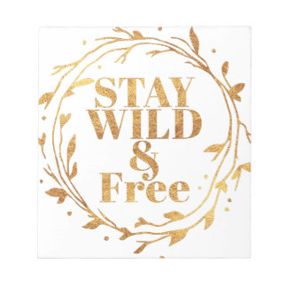 stay wild and free in GOLD Notepad