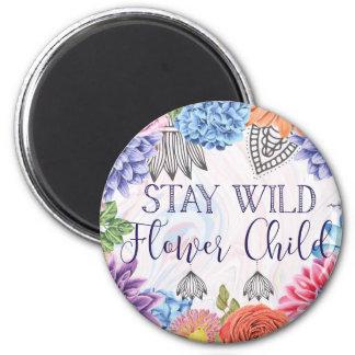 Stay Wild Flower Child - Boho Florals Magnet