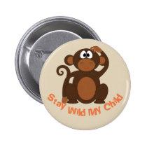 """""""Stay Wild My Child"""" Brown  Monkey Button"""